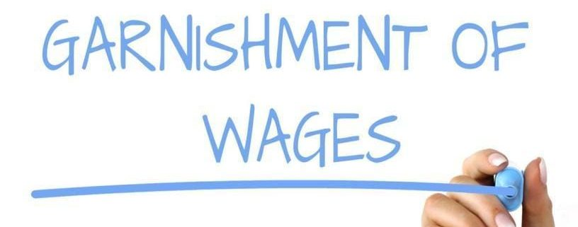 Your Wages are Garnished